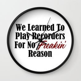Funny School Design Lame Recorders Stupid Reason Music Meme Wall Clock
