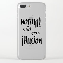 Normal is an Illusion - Ambigram Clear iPhone Case