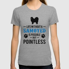 Life Without A Samoyed Is Possible But Pointless bw T-shirt