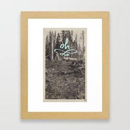 Oh.  Framed Art Print