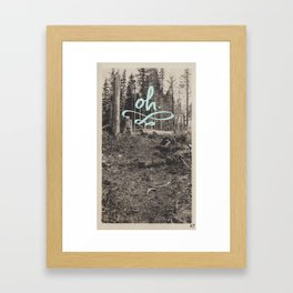 Oh.  Framed Art Print