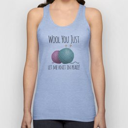Wool You Just Let Me Knit In Peace Unisex Tank Top