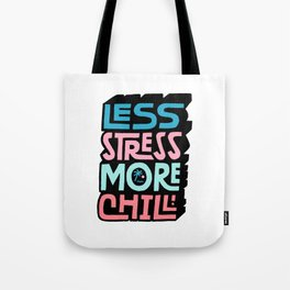 Less Stress More Chill Tote Bag