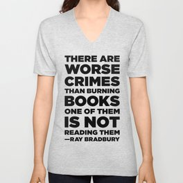 There are worse crimes than burning books Unisex V-Neck