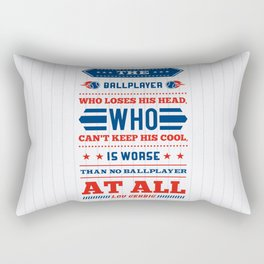 Lab No.4 - The Ballplayer Who Loses His Head, Who Can't Keep His Cool Inspirational Quotes poster Rectangular Pillow