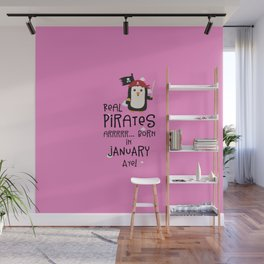 Real Pirates are born in JANUARY T-Shirt Ddyet Wall Mural