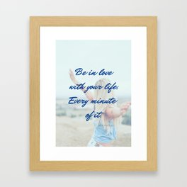 Be In Love With Your Life Inspirational  Framed Art Print