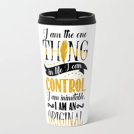 One Thing In Life I Can Control Travel Mug