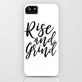 Bedroom Decor Rise And Grind Rise And Shine Inspirational Wall Art Kitchen Decor Kitchen Wall art iPhone Case