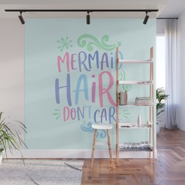 mermaid hair don´t care funny gift Wall Mural