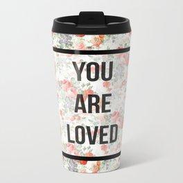 You are loved. Metal Travel Mug