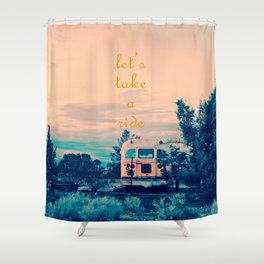 Let's Take a Ride Shower Curtain