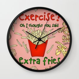 Exercise? Oh, I Thought You Said Extra Fries Wall Clock