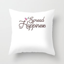 spread happiness spread happiness spray Throw Pillow