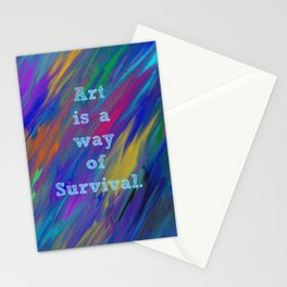 Art is a Way of Survival Stationery Cards