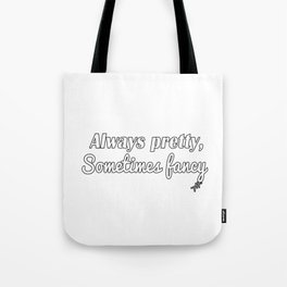 Sometimes Fancy Tote Bag