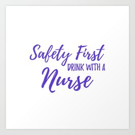 Saftey First Drink with a Nurse - Purple Art Print