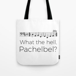 What the hell, Pachelbel? Tote Bag