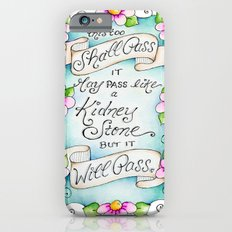 This Too Shall Pass iPhone 6s Slim Case