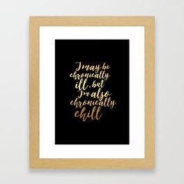 Chronically Chill - Gold + Black  Framed Art Print