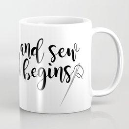 And Sew It Begins Coffee Mug