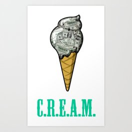 Ice C.R.E.A.M. Art Print