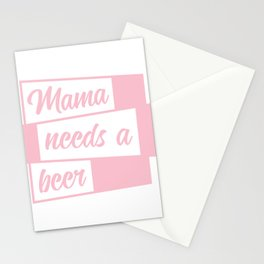 Mama Needs A Beer Drunk Drunkard T-shirt Design Mommy Mom Mother's Day Alcohol Wasted Partying Liver Stationery Cards