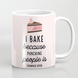 Pink I Bake Because Punching People Is Frowned Upon Coffee Mug