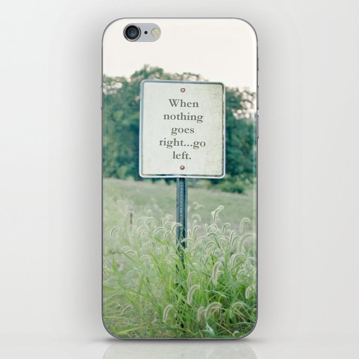 When nothing goes right go left.  iPhone Skin