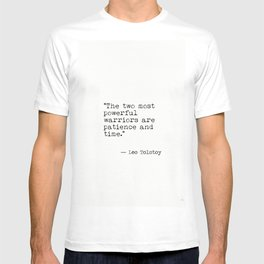 The two most powerful warriors are patience and time. Leo Tolstoy T-shirt