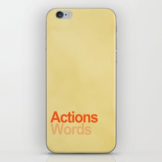 Actions speak louder than words iPhone & iPod Skin