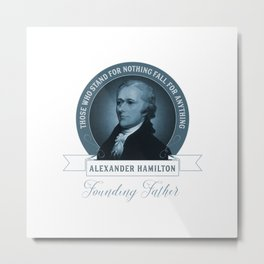 Alexander Hamilton Quote Metal Print
