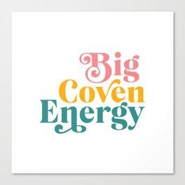 Big Coven Energy Canvas Print