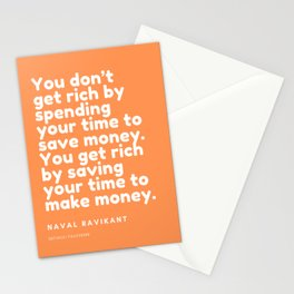 You get rich by saving your time to make money. | Naval Ravikant Quote Stationery Cards