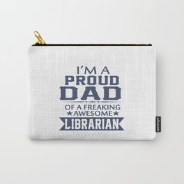 I'M A PROUD LIBRARIAN'S DAD Carry-All Pouch