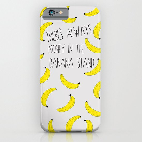 There's Always Money in the Banana Stand  iPhone & iPod Case