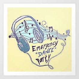 Emergency Dance Party Art Print