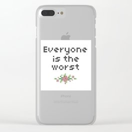 Everyone is the worst. Clear iPhone Case