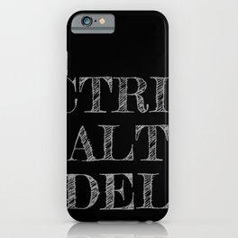 CTRL ALT DEL - Black & White iPhone Case
