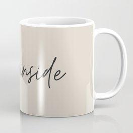 Stay Inside (stayinside) Coffee Mug