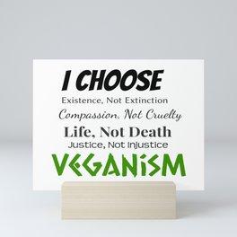 I Choose Veganism Mini Art Print