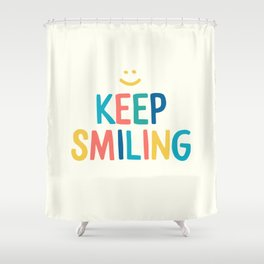 Keep Smiling - Colorful Happiness Quote Shower Curtain