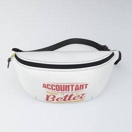 Accountant Make it Better Accounting Career Fanny Pack