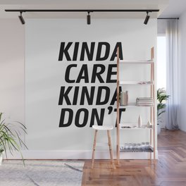 Kinda Care Kinda Don't Wall Mural