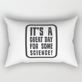 It's a great day for some science! Rectangular Pillow
