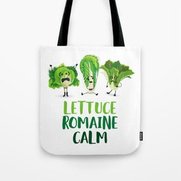 Lettuce Romaine Calm Tote Bag