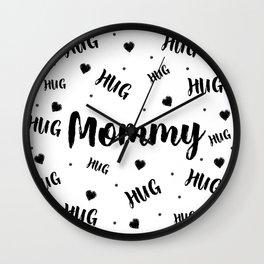 Mommy Hug, Inspirational PRINTABLE quotes, Nursery prints wall art, Kids room decor, Playroom decor Wall Clock