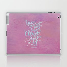 Christ Died for Us - Romans 5:8 Laptop & iPad Skin