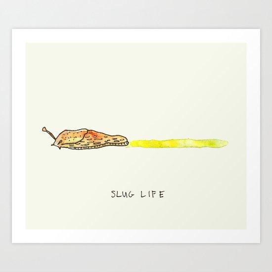 Slug Life Art Print