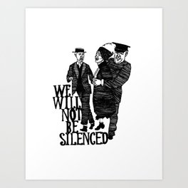We Will Not Be Silenced II Art Print